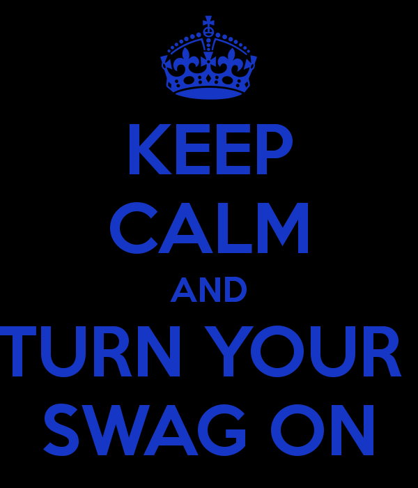 keep-calm-and-turn-your-swag-on-127