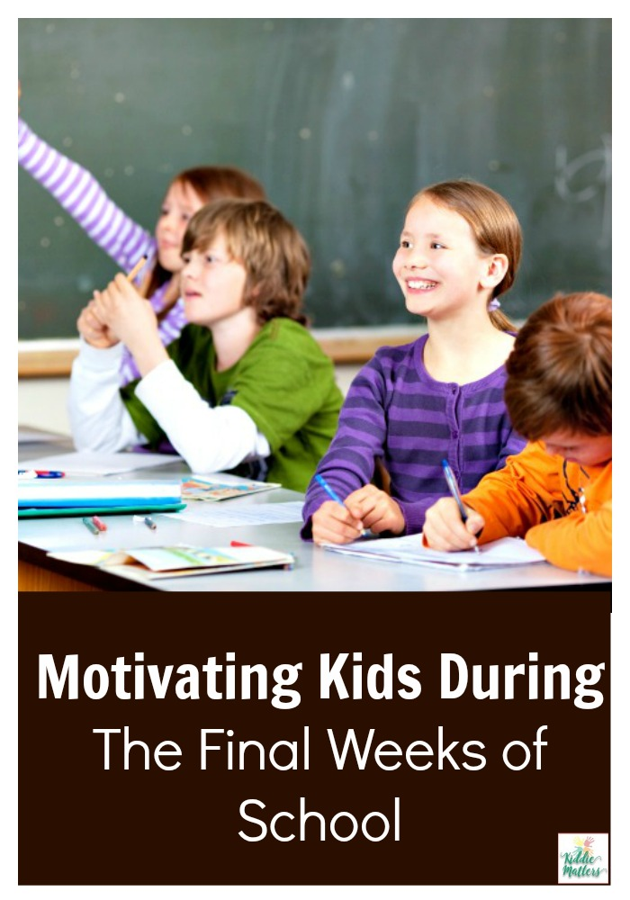 motivating kids during the final weeks of school