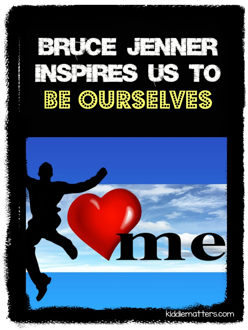 Bruce Jenner Inspires Us To Be Ourselves