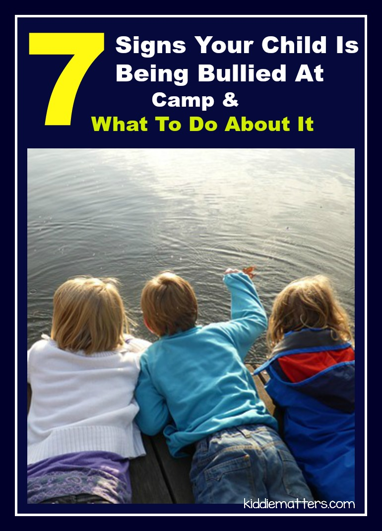 7 Signs Your Child Is Being Bullied At Camp And What To Do About It