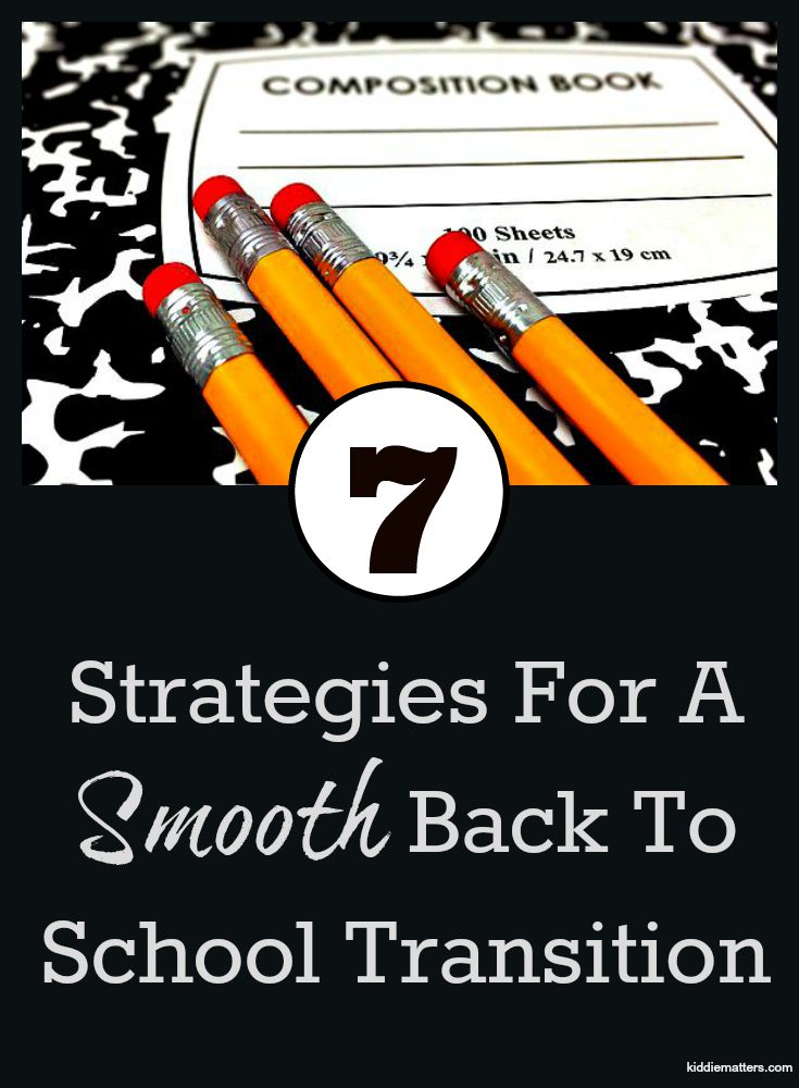7 Strategies For A Smooth Back To School Transition
