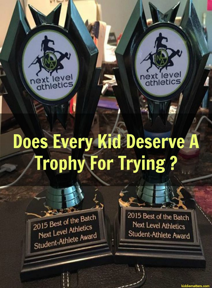 Does Every Child Deserve A Trophy For Trying?