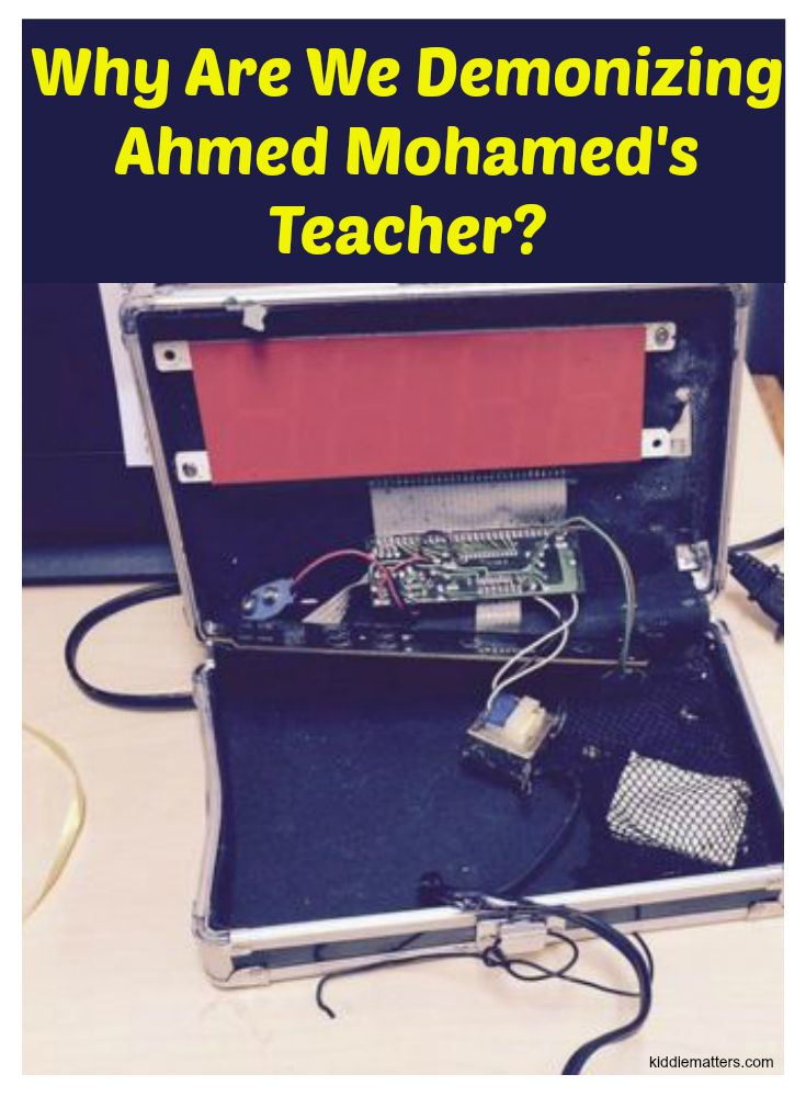 Why Are We Demonizing Ahmed Mohamed's Teacher?