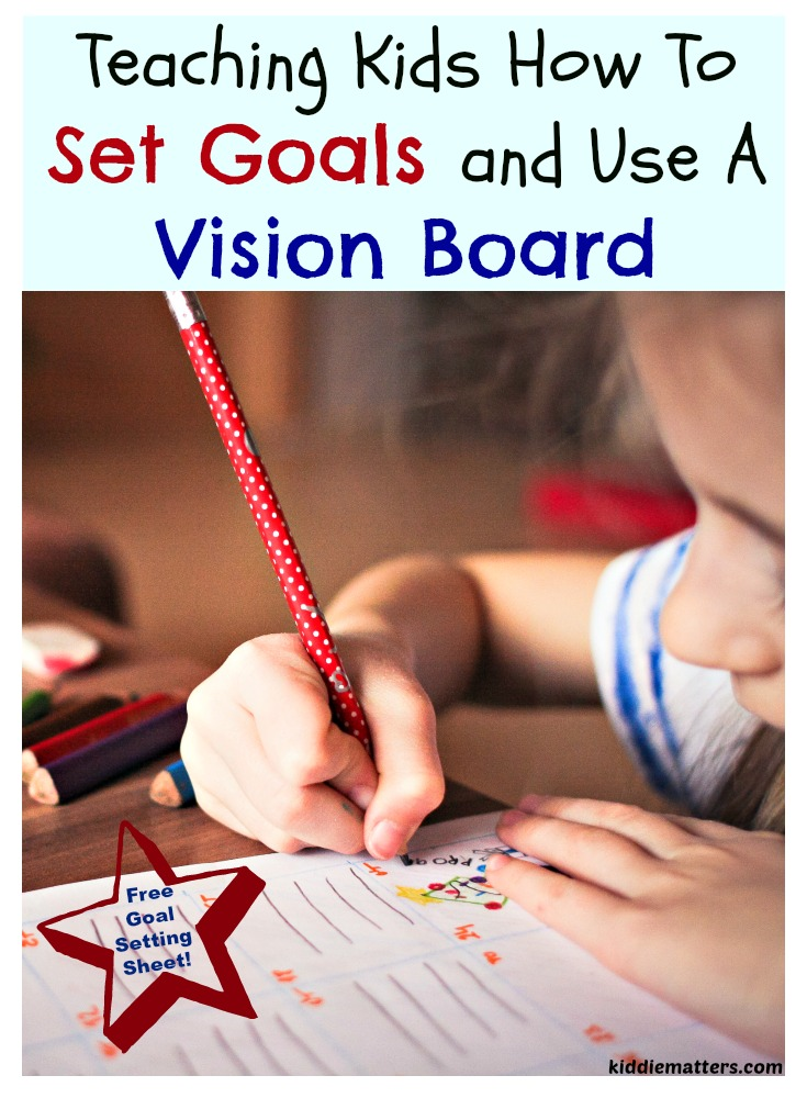 Teaching Children How To Set Goals And Use A Vision Board