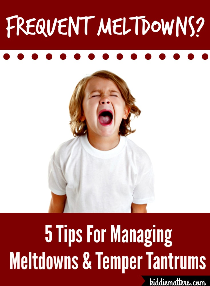 5 Tips For Managing Meltdowns and Temper Tantrums