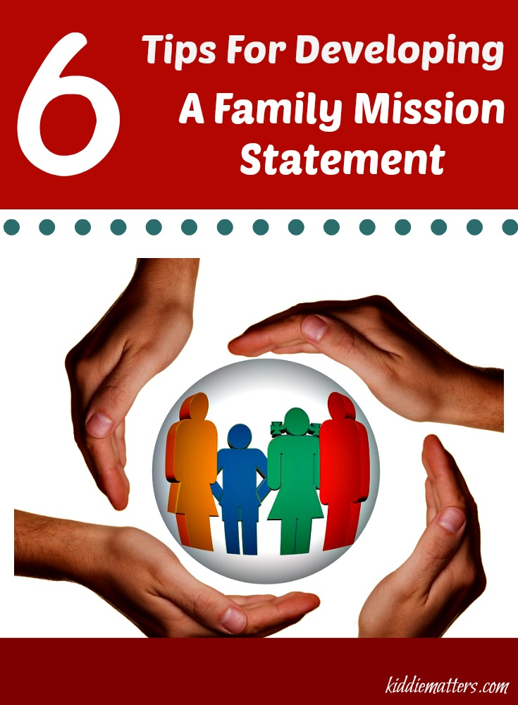 6 Tips For Developing A Family Mission Statement